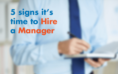 5 Signs It's Time to Hire a Manager