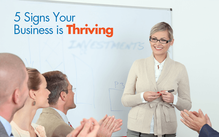 5 Signs Your Business is Thriving